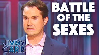 BATTLE OF THE SEXES | Jimmy Carr