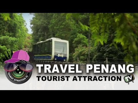 Travel Penang, Malaysia - The Tourist Attraction 2013