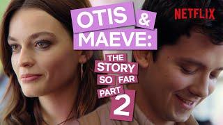Otis & Maeve: The Story So Far PART TWO   Sex Education