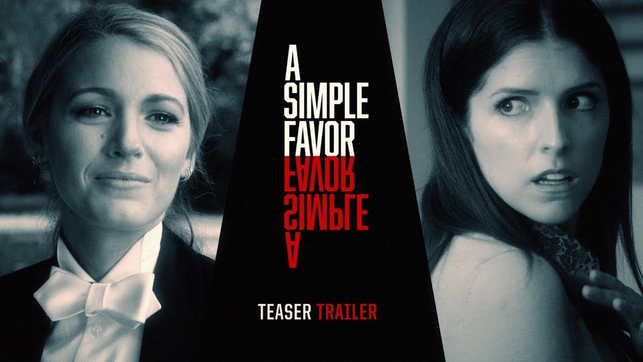 "A Simple Favor (2018 Movie) Teaser Trailer #2 ""Tell Me Your Secret"" – Anna Kendrick, Blake ..."