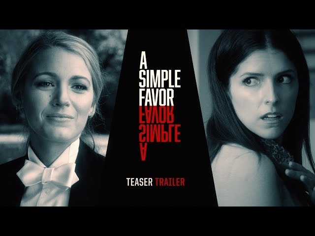 "A Simple Favor (2018 Movie) Teaser Trailer #2 ""Tell Me Your Secret"" - Anna Kendrick, Blake Lively"