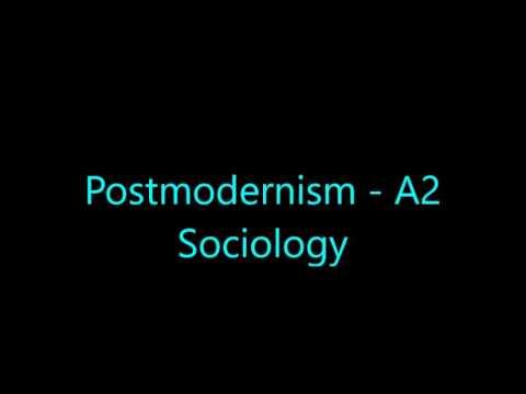 Postmodernism - A2 Sociology