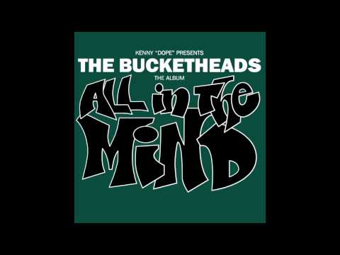 The Bucketheads - Sayin' Dope