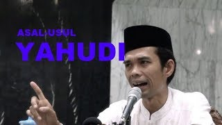Asal Usul Yahudi - Ustad Abdul Somad