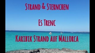 Platja Es Trenc Mallorcas Traum Strand in FullHD UHD Karibik Feeling Eindruck und Anfahrt