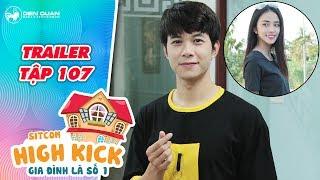 Gia đình là số 1 sitcom | trailer 107: Kim Long dại gái bị Yumi quay như dế?