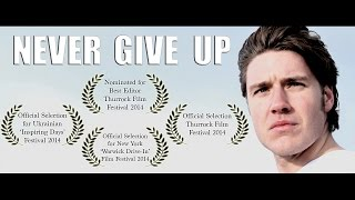 Never Give Up (Award Nominated Short Film) [Motivational Video]