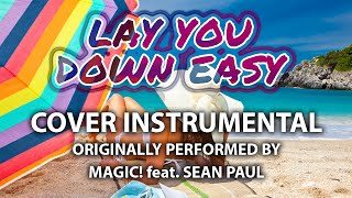 Lay You Down Easy (Cover Instrumental) [In the Style of MAGIC! feat. Sean Paul]