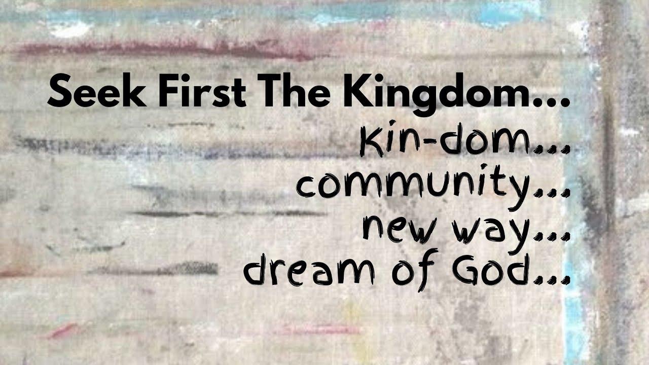 Seek First The Kingdom: God's Dream of Healing & Restoration