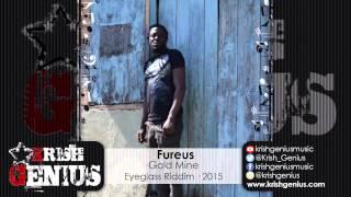 Fureus - Gold Mine [Eyeglass Riddim] August 2015