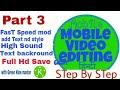 वीडियो एडिटिंग कैसे करें ➖ Part by part 3