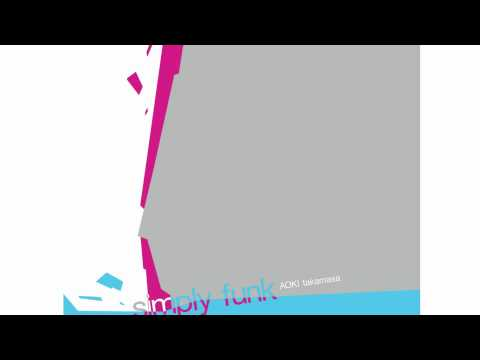 "AOKI takamasa - the elegant universe (from the album ""simply funk"")"