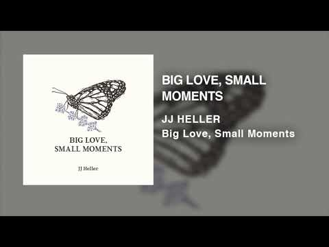 JJ Heller - Big Love, Small Moments (Official Audio Video)