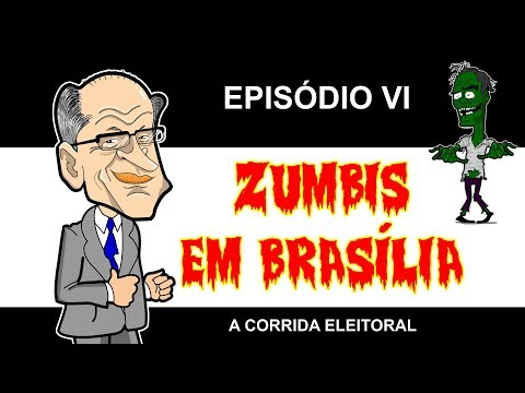 ZUMBIS EM BRASÍLIA EP 6 - A CORRIDA ELEITORAL 1