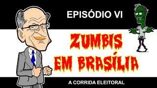 ZUMBIS EM BRASÍLIA EP 6 - A CORRIDA ELEITORAL