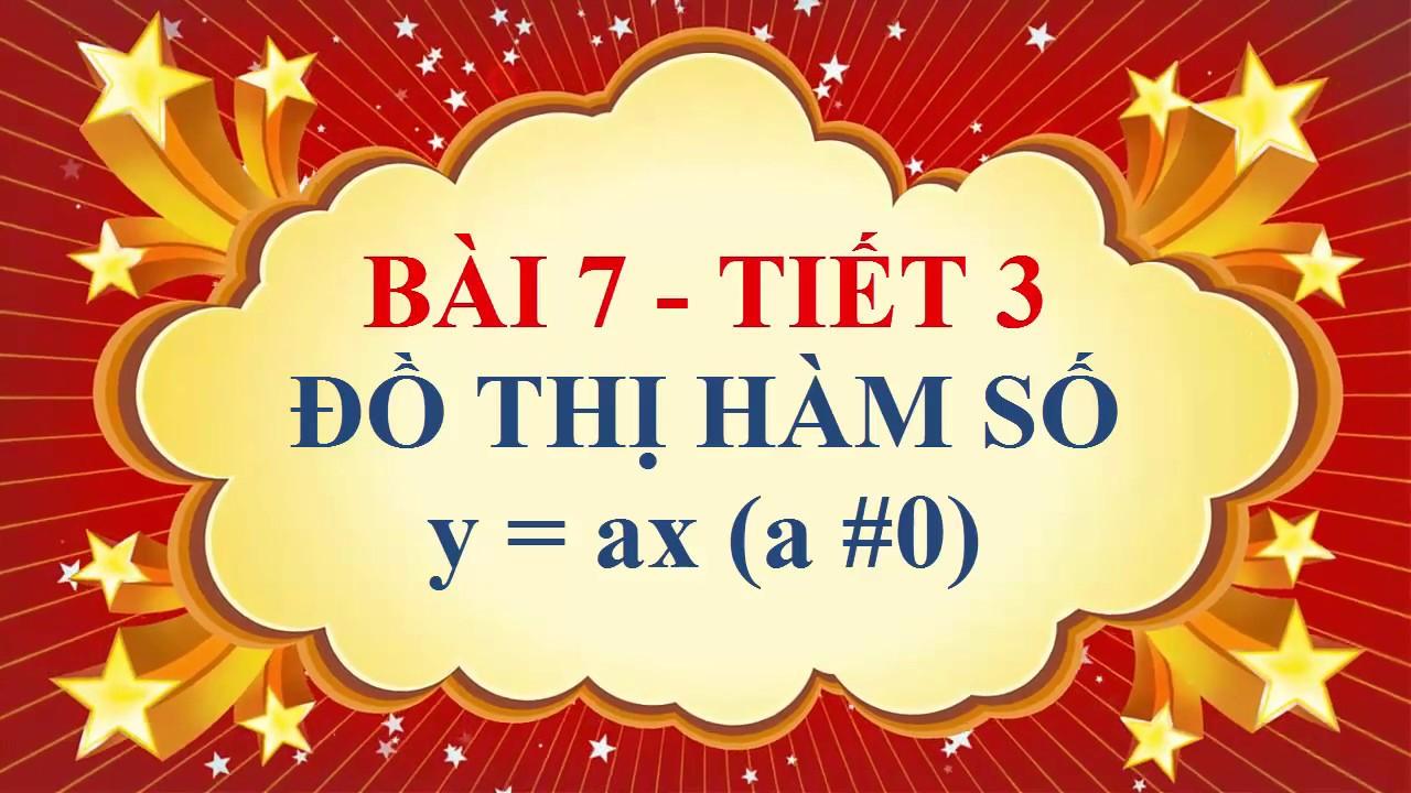 Toán học lớp 7 – Bài 7 – Đồ thị hàm số y = ax ( a# 0 ) – Tiết 3