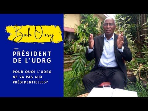 Bah Oury : Pour Quoi l'UDRG Ne Va Pas Aux Présidentielles...