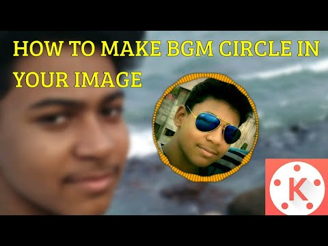 How to create bgm circle in your image with kinemaster