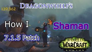 How I Enhancement Shaman   PvE   7.1.5 Update   World of Warcraft: Legion