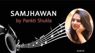 Samjhawan- Cover by Pankti Shukla