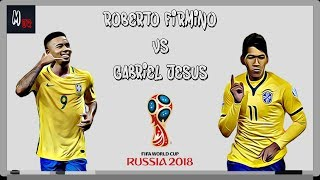 Roberto Firmino VS Gabriel Jesus / Who should start for Brazil at world cup 2018?