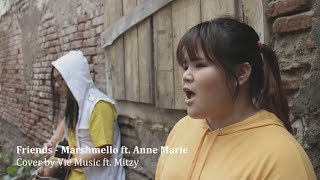 Friends - Marshmello ft. Anne Marie (cover by Vie Music ft. Mitzy)