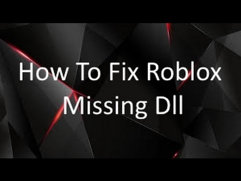 How To Fix Msvcp140dll Missing Roblox Www How To Fix Roblox Missing Dll Youtube