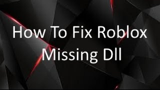How To Fix Roblox Missing Dll