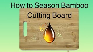 How to Season Bamboo & Wooden Cutting Board