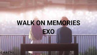"""WALK ON MEMORIES"" - EXO - EASY LYRICS"