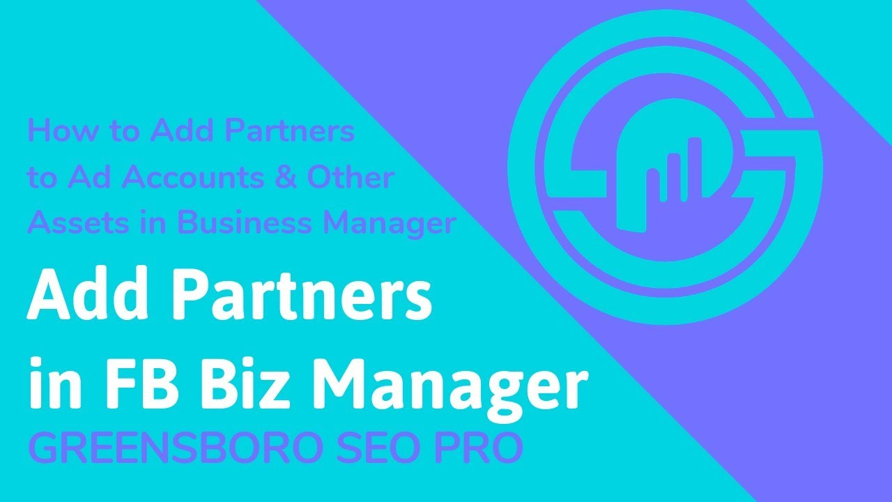 How to Add Partner Accounts in Facebook Business Manager [Bite-Sized Internet Marketing Tutorial]