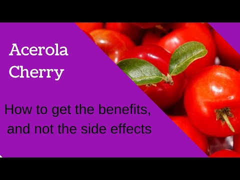 Acerola Cherry Side Effects and Benefits