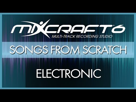 Mixcraft 6 - Song from Scratch #1 - Electronic