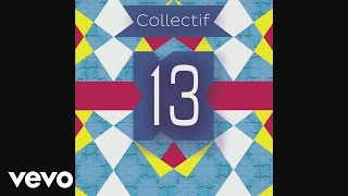 Collectif 13 - Je veux (audio)