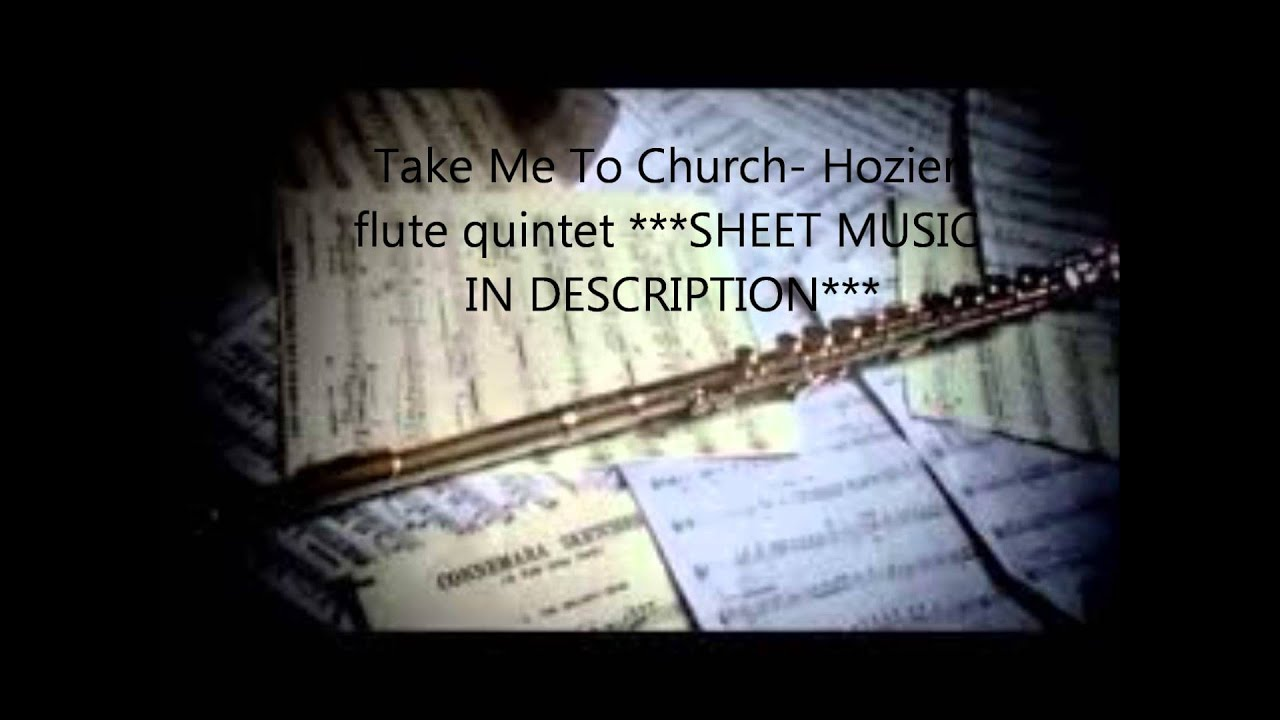 Take me to church hozier flute quintet sheet music in description