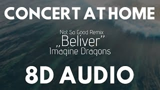 Imagine Dragons - Believer (Not So Good Remix) (8D AUDIO) |