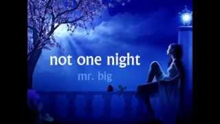 Mr. Big - Not One Night + Lyrics