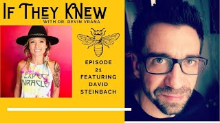 IF THEY KNEW with Dr. Devin & David Steinbach- BEE THE CHANGE
