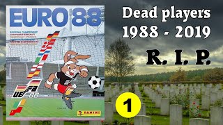 R I P Dead football players in Panini Album EURO 88 West Germany 1988 2019