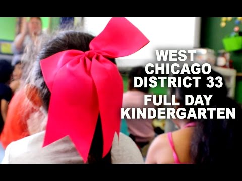 WEST CHICAGO DISTRICT 33 FULL DAY  KINDERGARTEN