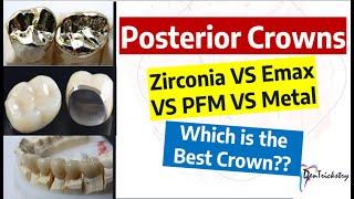 Dental Crown Types...Zirconia, Emax, PFZ, PFM, Metal!! Choosing the BEST!