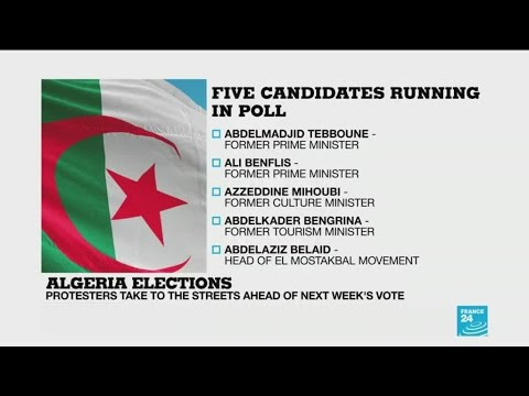 Algeria protesters 'angry about the five candidates' as election approaches