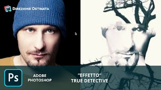 "Effetto ""True Detective"" in Photoshop CC"