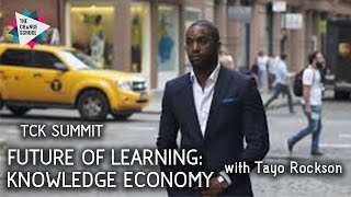 FUTURE OF LEARNING: Knowledge Economy with Tayo Rockson
