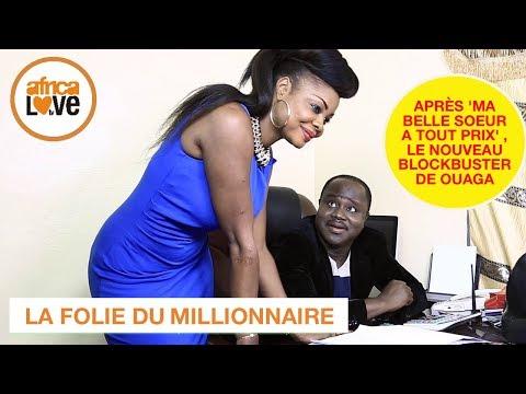 LA FOLIE DU MILLIONNAIRE (film africain, Burkina) par le réal de MA BELLE SOEUR A TOUT PRIX