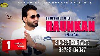 Bhupinder Gill (Full Video) Raunka l Latest Punjabi Song 2018 l Anand Muisc