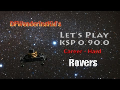 Let's Play - KSP 0.90.0 Hard Career Ep19 - Rovers