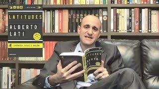 Alberto Lati cuenta algunas anécdotas sobre LATITUDES