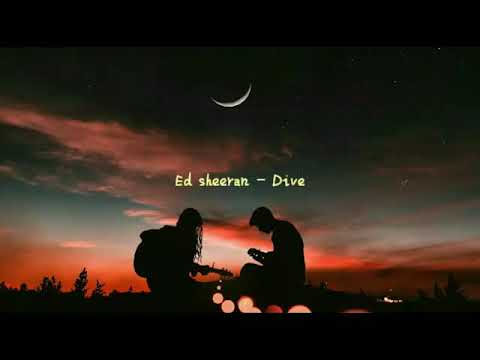 Ed Sheeran -Dive (lirik Terjemahan Indonesia)