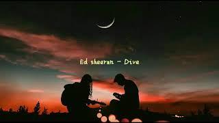 Ed sheeran -Dive (lirik terjemahan Indonesia)